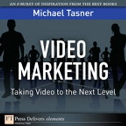 Book Video Marketing: Taking Video to the Next Level by Michael Tasner
