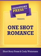 One Shot Romance by Cody Weinmann
