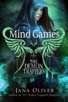 Mind Games: Demon Trappers: Book 5