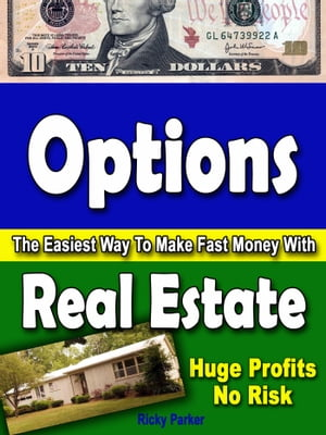 Options-The Easiest Way To Make Fast Money With Real Estate