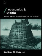 Economics and Utopia: Why the Learning Economy is Not the End of History