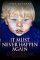 Baby P - It Must Never Happen Again by John McShane