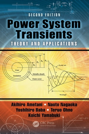 Power System Transients Theory and Applications,  Second Edition