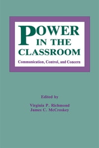 Power in the Classroom: Communication, Control, and Concern