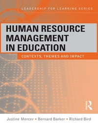 Human Resource Management in Education: Contexts, Themes and Impact