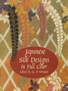 Japanese Silk Designs in Full Color by M. P. Verneuil