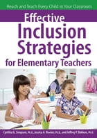 Effective Inclusion Strategies for Elementary Teachers: Reach and Teach Every Child in Your…