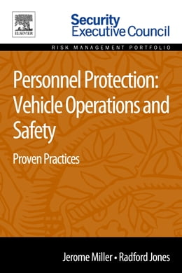 Book Personnel Protection: Vehicle Operations and Safety: Proven Practices by Jerome Miller