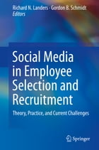 Social Media in Employee Selection and Recruitment: Theory, Practice, and Current Challenges by Richard N. Landers