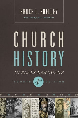 Church History in Plain Language Fourth Edition