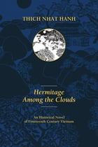Hermitage Among the Clouds: An Historical Novel of Fourteenth Century Vietnam