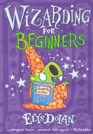 Wizarding for Beginners by Elys Dolan