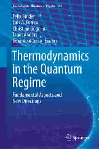 Thermodynamics in the Quantum Regime: Fundamental Aspects and New Directions