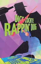 Rappin' Dog: A Leo and Serendipity Mystery by Dick Lochte