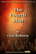 The Fourth Man: And other famous sermons by Oral Roberts