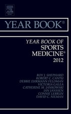 Year Book of Sports Medicine 2012 - E-Book by Roy J Shephard, MD, PhD, DPE