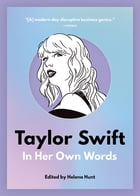 Taylor Swift: In Her Own Words by Helena Hunt