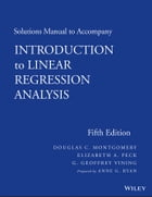 Solutions Manual to Accompany Introduction to Linear Regression Analysis by Ann G. Ryan