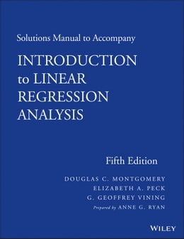 Book Solutions Manual to Accompany Introduction to Linear Regression Analysis by Ann G. Ryan