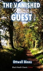 The Vanished Guest by Ottwell Binns