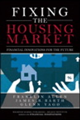 Book Fixing the Housing Market: Financial Innovations for the Future by Franklin Allen
