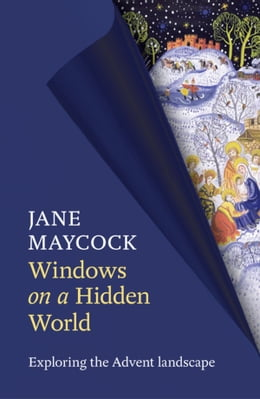 Book Windows on a Hidden World: Exploring the Advent landscape by Jane Maycock