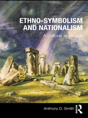 Ethno-symbolism and Nationalism A Cultural Approach