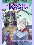 """The Keeper's Warrior by Christina """"Smudge"""" Hanson"""