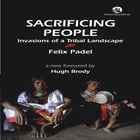 Sacrificing People by Felix Padel