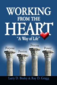 Working from the Heart: A Way of Life