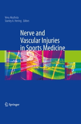 Book Nerve and Vascular Injuries in Sports Medicine by Venu Akuthota