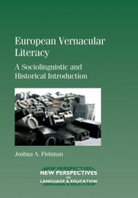 European Vernacular Literacy: A Sociolinguistic and Historical Introduction