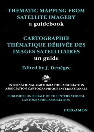 Thematic Mapping From Satellite Imagery: A Guidebook
