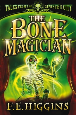 Book The Bone Magician by F. E. Higgins