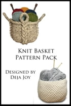 Knit Basket Pattern Pack by Deja Joy