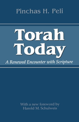 Torah Today A Renewed Encounter with Scripture