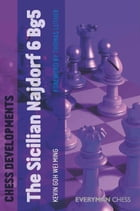 Chess Developments: The Sicilian Najdorf 6 Bg5 by Kevin Ming