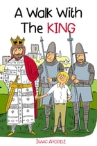 A Walk with the King by Isaac Ayodele