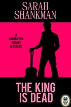 The King Is Dead by Sarah Shankman