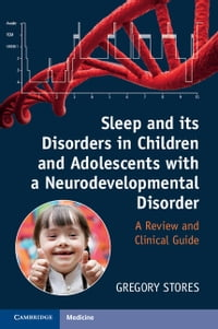 Sleep and its Disorders in Children and Adolescents with a Neurodevelopmental Disorder: A Review…