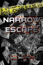 Narrow Escape by Isaac Jean-Pierre