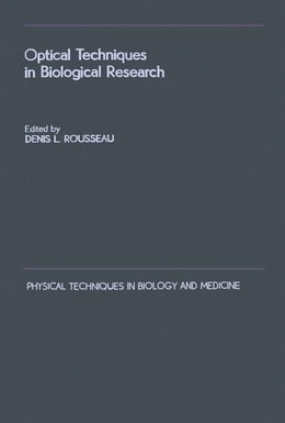 Book Optical Techniques in Biological Research by Rousseau, Denis
