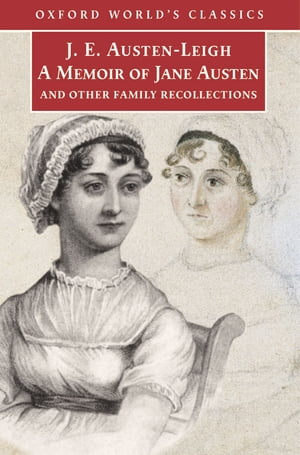 A Memoir of Jane Austen and Other Family Recollections