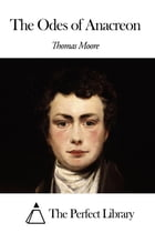 The Odes of Anacreon by Thomas Moore