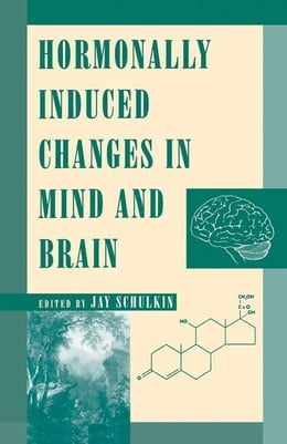 Book Hormonally Induced Changes to the Mind and Brain by Unknown, Author