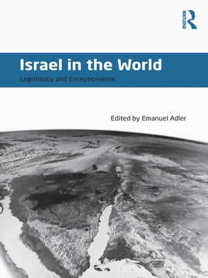 Israel in the World Legitimacy and Exceptionalism