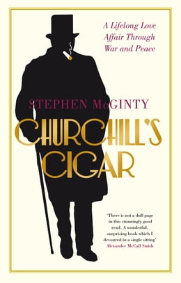 Book Churchill's Cigar: A Lifelong Love Affair Through War and Peace by Stephen McGinty