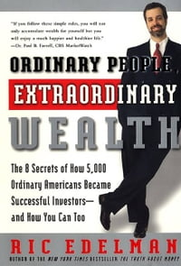 Ordinary People, Extraordinary Wealth: The 8 Secrets of How 5,000 Ordinary Americans Became…