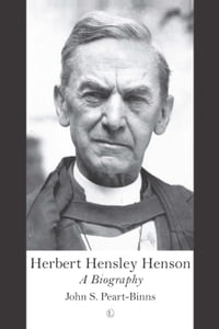 Herbert Hensley Henson: A Biography