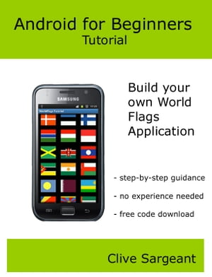 Android for Beginners Tutorial Build your own World Flags Application